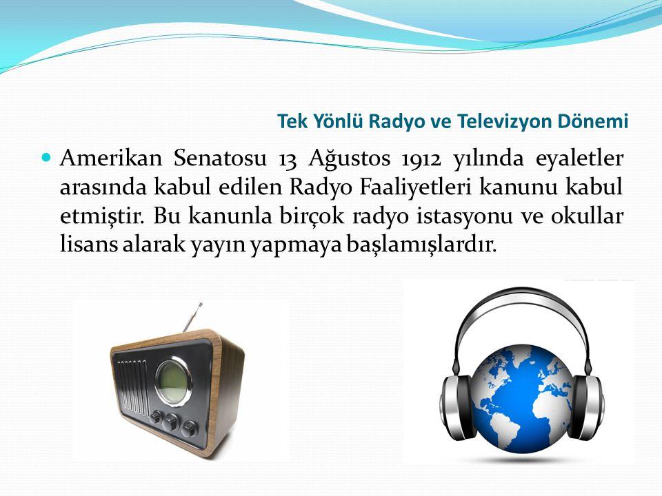 Tek Yönlü Radyo ve Televizyon Dönemi