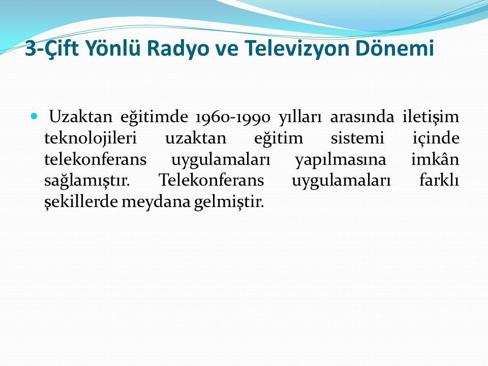 3-Çift Yönlü Radyo ve Televizyon Dönemi