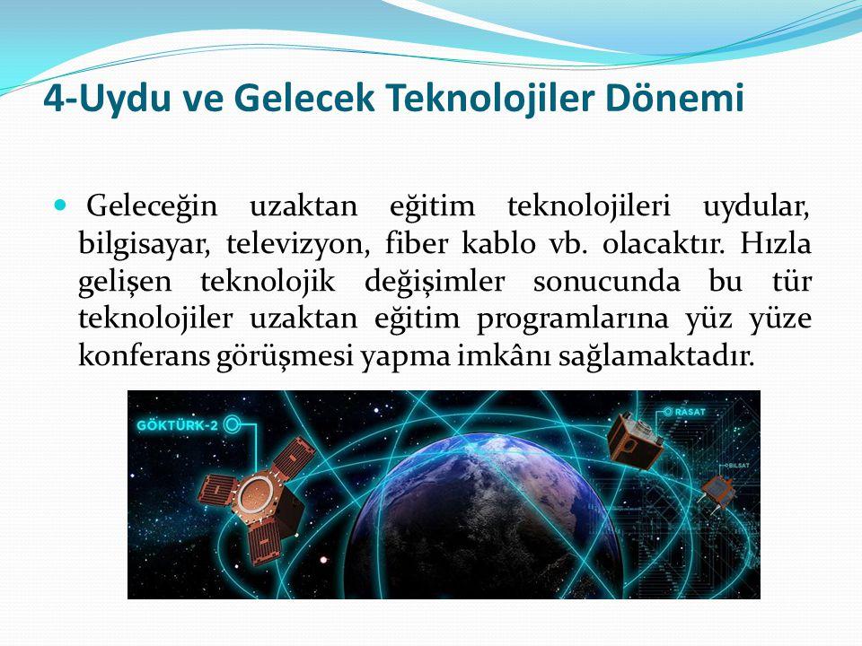 4-Uydu ve Gelecek Teknolojiler Dönemi