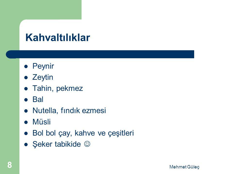 Kahvaltılıklar Peynir Zeytin Tahin, pekmez Bal Nutella, fındık ezmesi