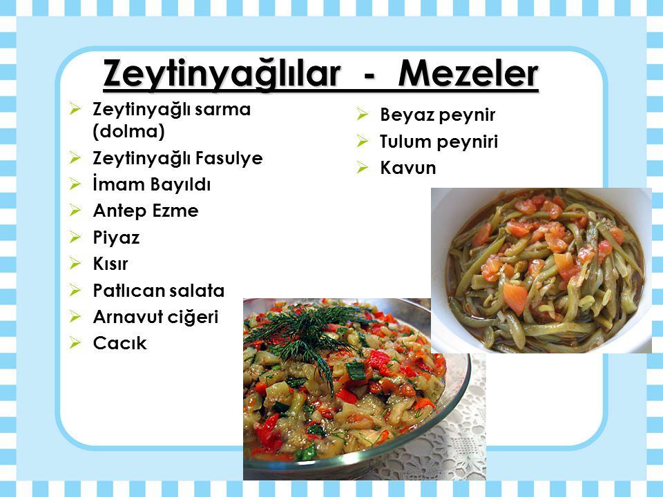 Zeytinyağlılar - Mezeler