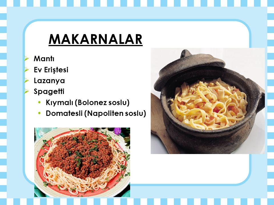 MAKARNALAR Mantı Ev Eriştesi Lazanya Spagetti Kıymalı (Bolonez soslu)