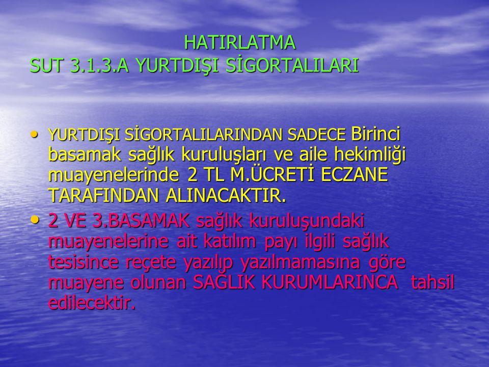 HATIRLATMA SUT 3.1.3.A YURTDIŞI SİGORTALILARI