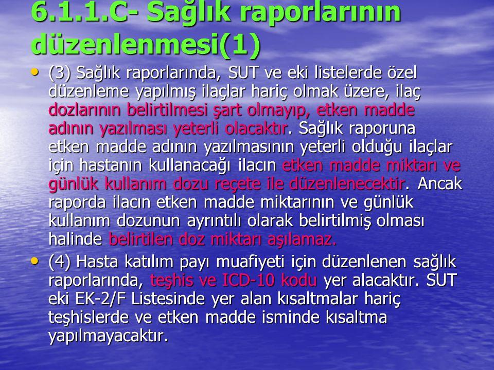 6.1.1.C- Sağlık raporlarının düzenlenmesi(1)