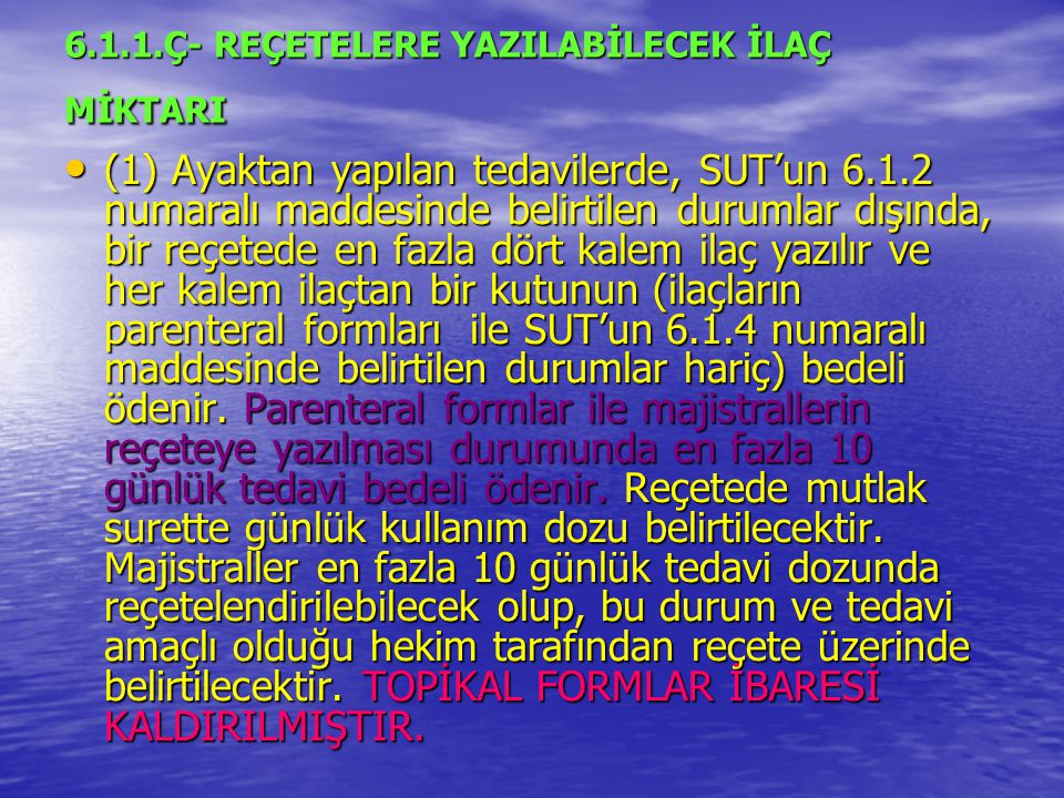 6.1.1.Ç- REÇETELERE YAZILABİLECEK İLAÇ MİKTARI