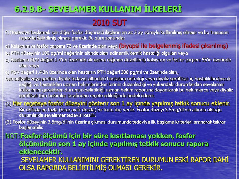 6.2.9.B- SEVELAMER KULLANIM İLKELERİ