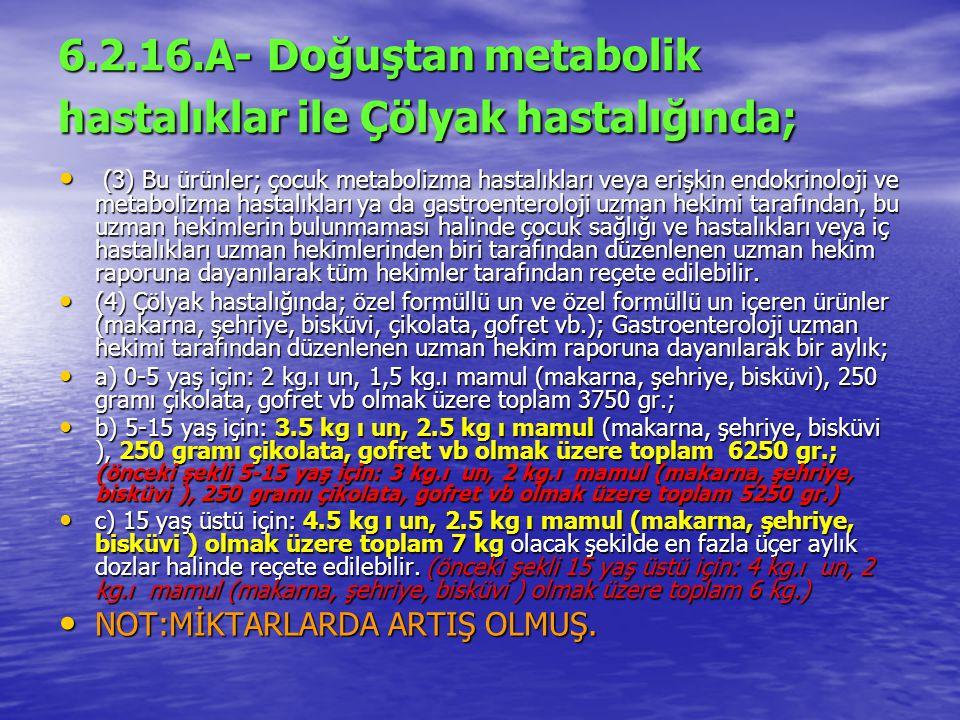 6.2.16.A- Doğuştan metabolik hastalıklar ile Çölyak hastalığında;