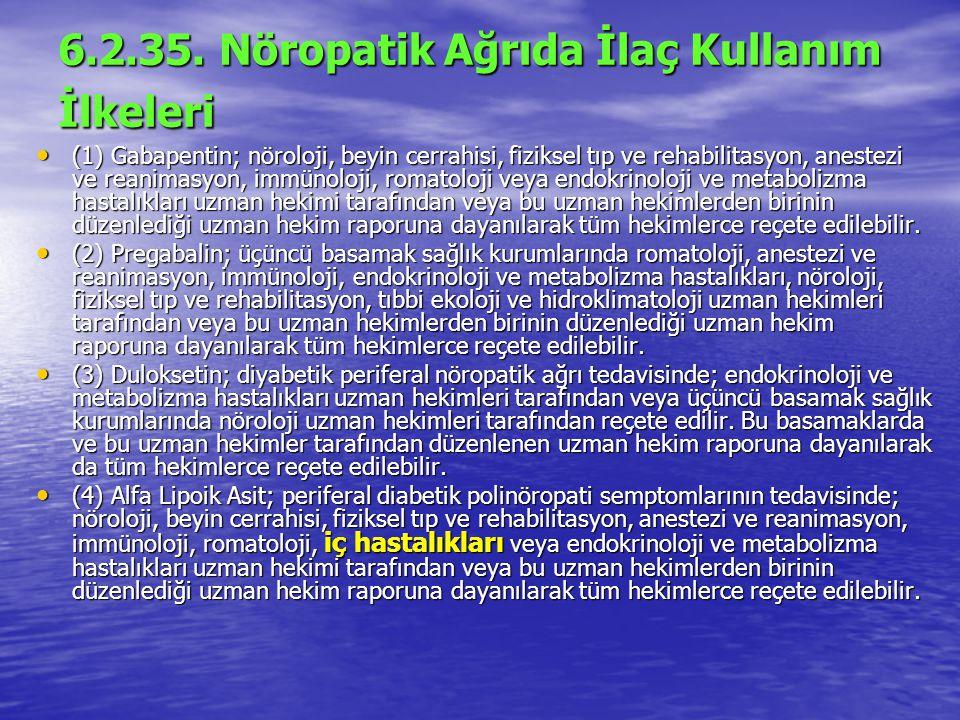 6.2.35. Nöropatik Ağrıda İlaç Kullanım İlkeleri