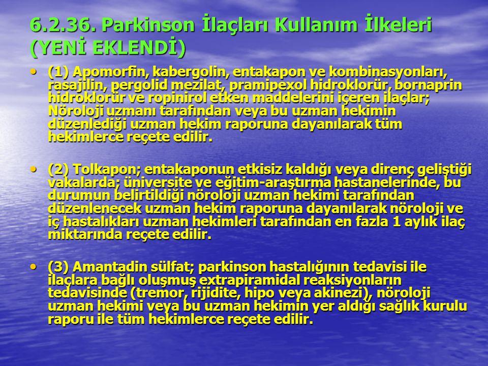 6.2.36. Parkinson İlaçları Kullanım İlkeleri (YENİ EKLENDİ)