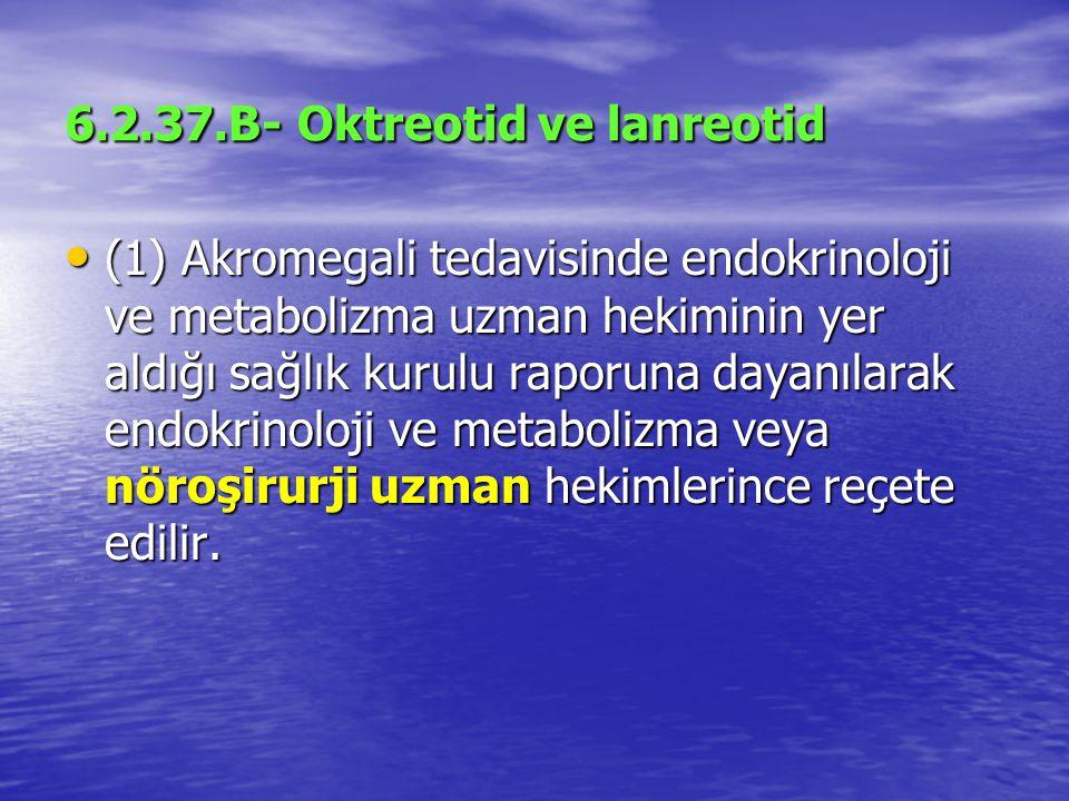 6.2.37.B- Oktreotid ve lanreotid