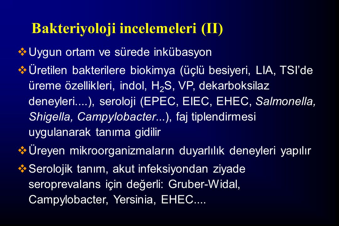 Bakteriyoloji incelemeleri (II)