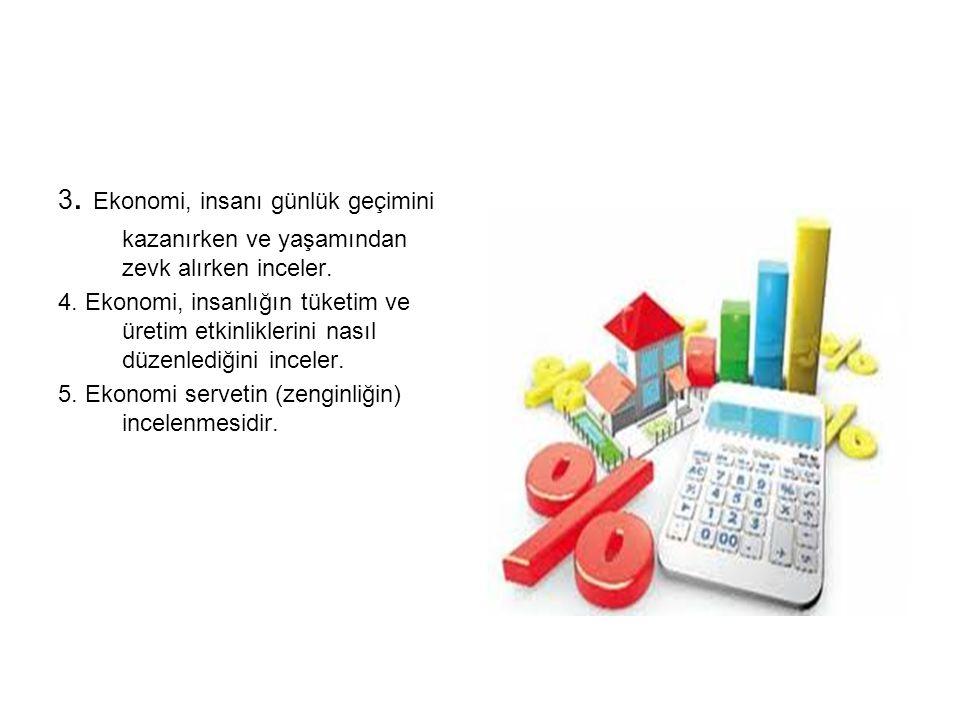 3. Ekonomi, insanı günlük geçimini