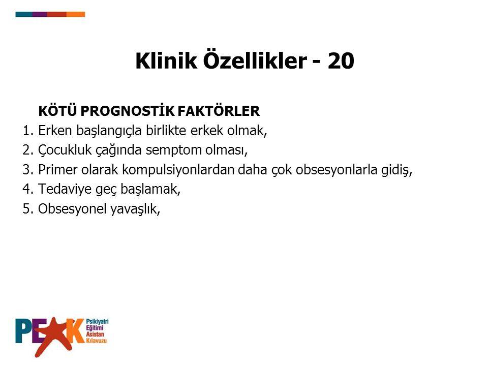 Klinik Özellikler - 20 KÖTÜ PROGNOSTİK FAKTÖRLER