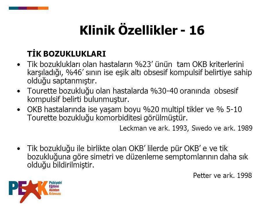 Klinik Özellikler - 16 TİK BOZUKLUKLARI