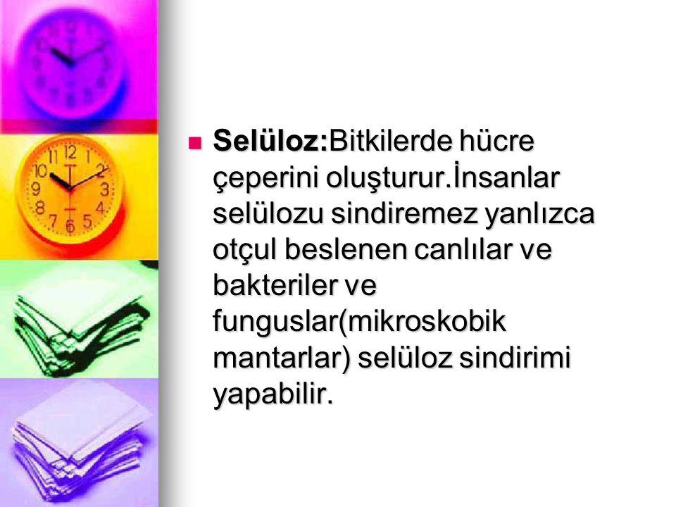 Selüloz:Bitkilerde hücre çeperini oluşturur