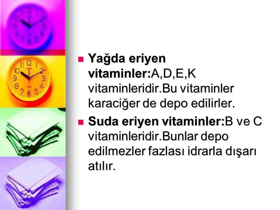 Yağda eriyen vitaminler:A,D,E,K vitaminleridir
