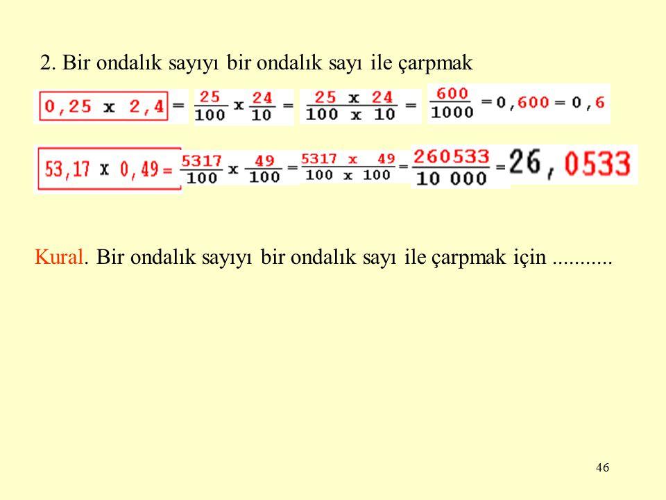 2. Bir ondalık sayıyı bir ondalık sayı ile çarpmak