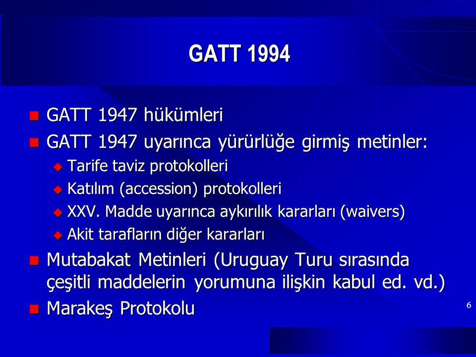 GATT 1994 GATT 1947 hükümleri. GATT 1947 uyarınca yürürlüğe girmiş metinler: Tarife taviz protokolleri.