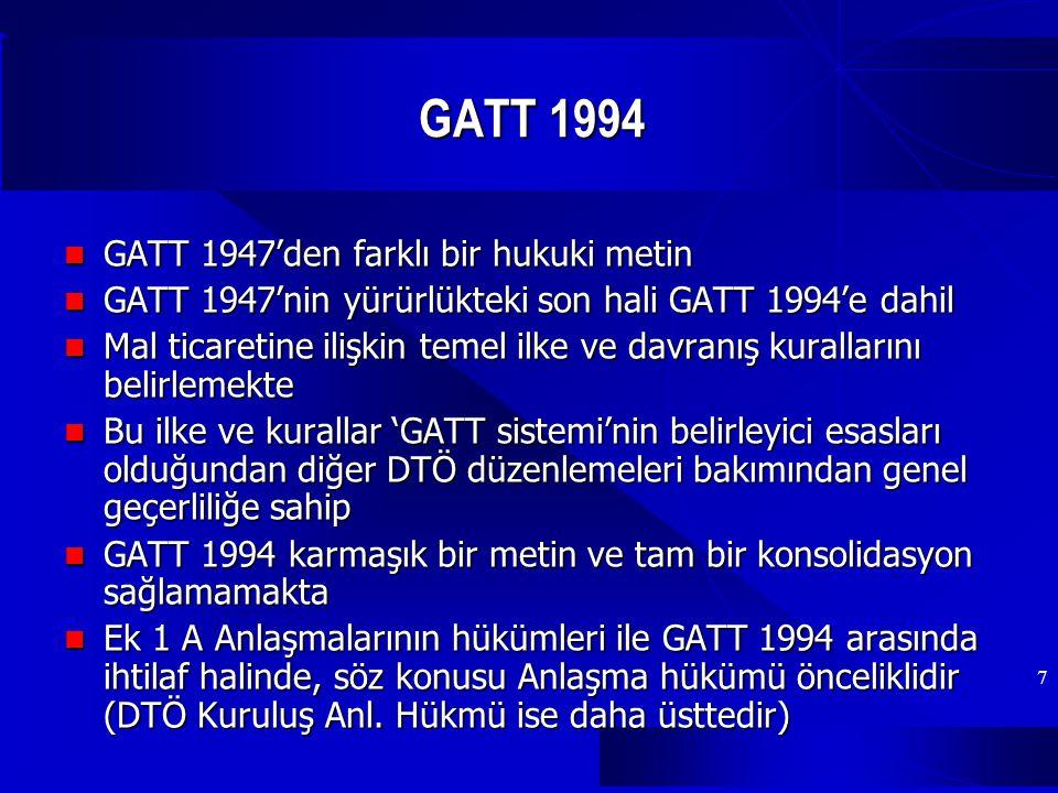 GATT 1994 GATT 1947'den farklı bir hukuki metin