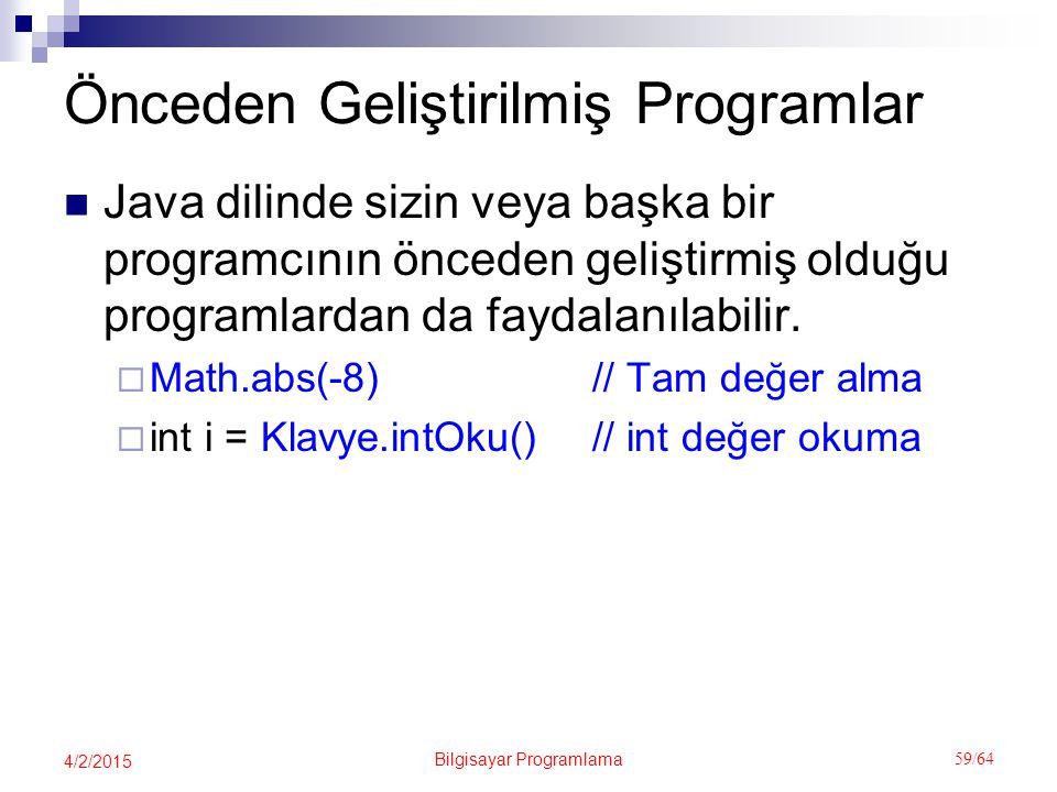 Önceden Geliştirilmiş Programlar