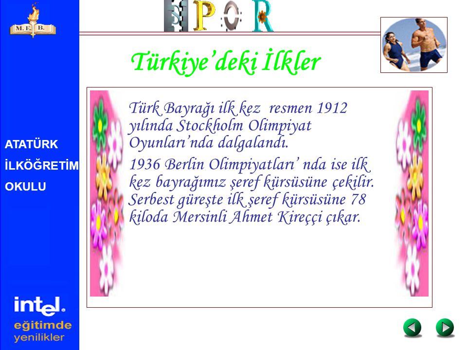 Türkiye'deki İlkler Türk Bayrağı ilk kez resmen 1912 yılında Stockholm Olimpiyat Oyunları'nda dalgalandı.