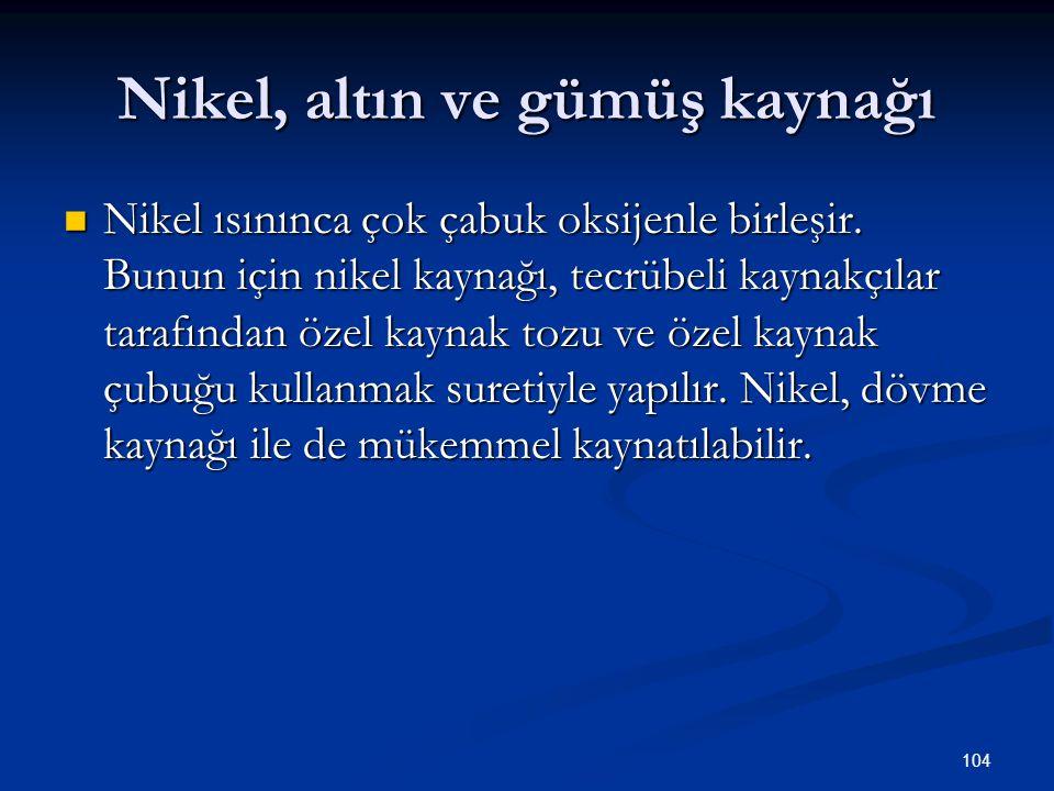 Nikel, altın ve gümüş kaynağı