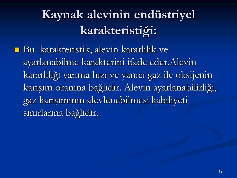 Kaynak alevinin endüstriyel karakteristiği: