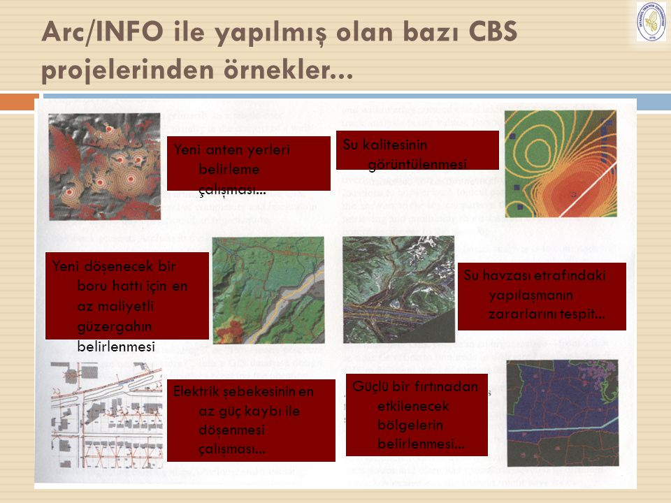 Arc/INFO ile yapılmış olan bazı CBS projelerinden örnekler...