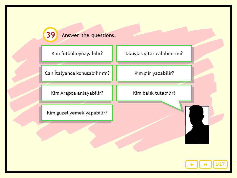 39 Answer the questions. Kim futbol oynayabilir