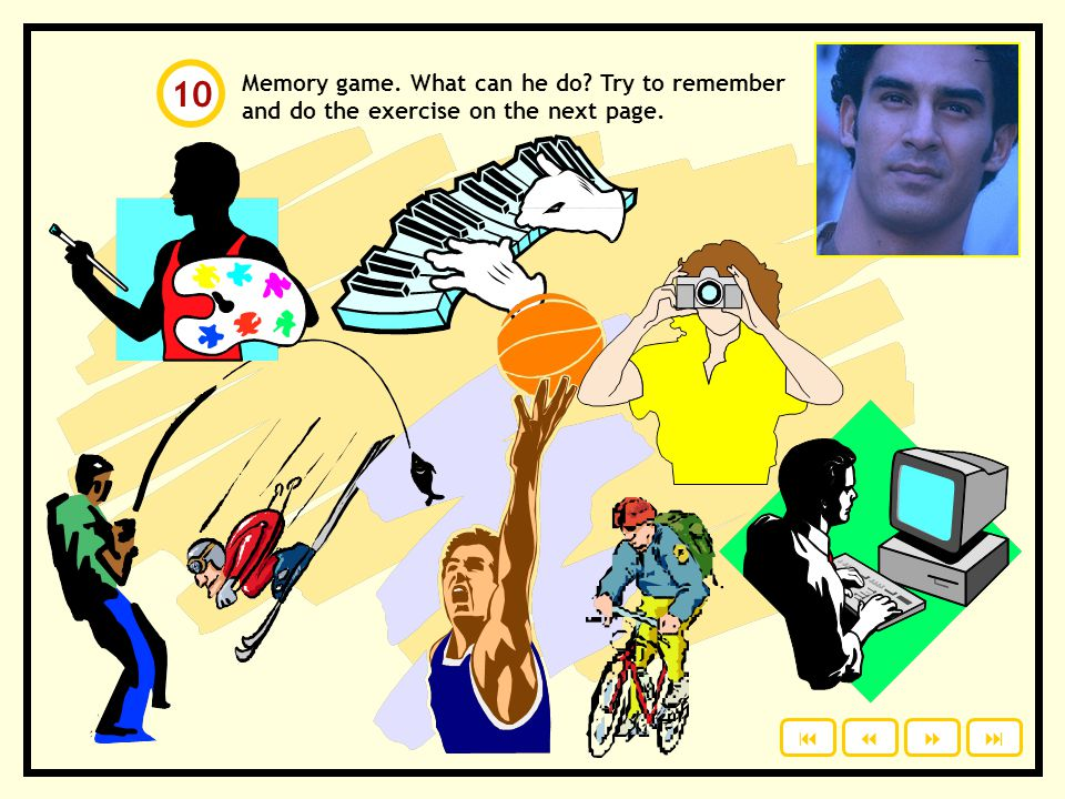 10 Memory game. What can he do Try to remember and do the exercise on the next page.    