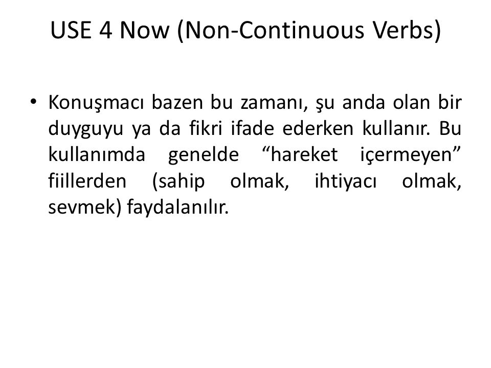 USE 4 Now (Non-Continuous Verbs)