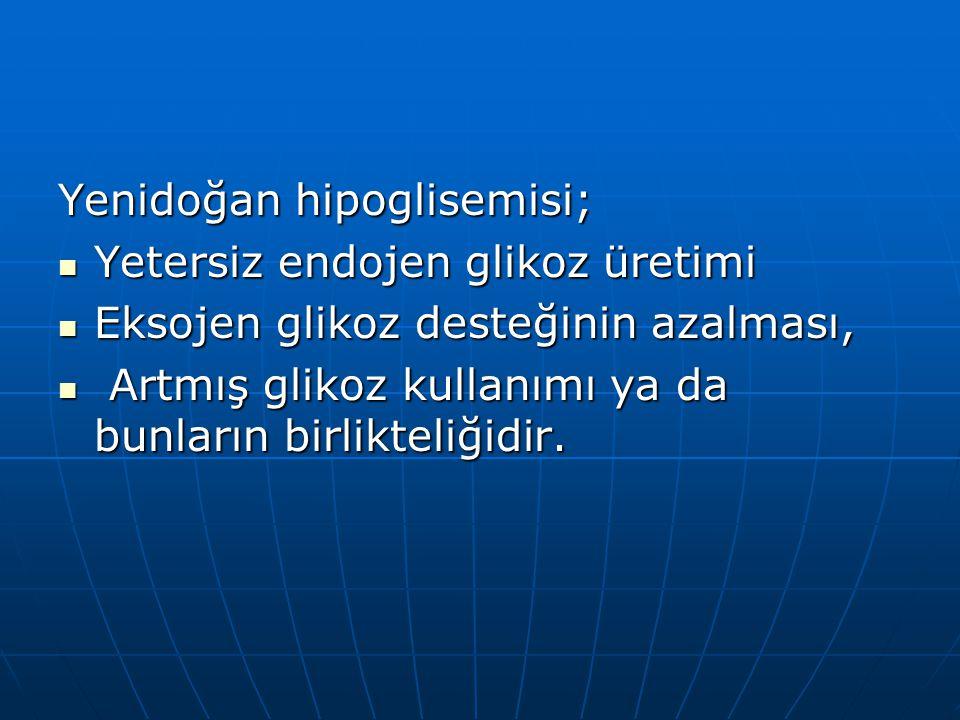 Yenidoğan hipoglisemisi;