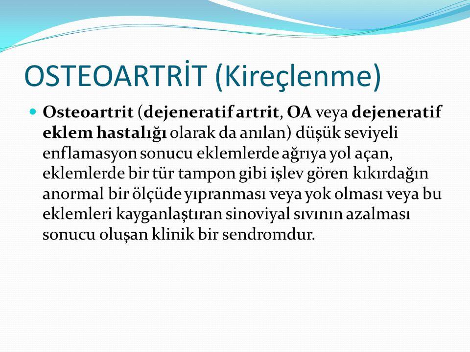 OSTEOARTRİT (Kireçlenme)
