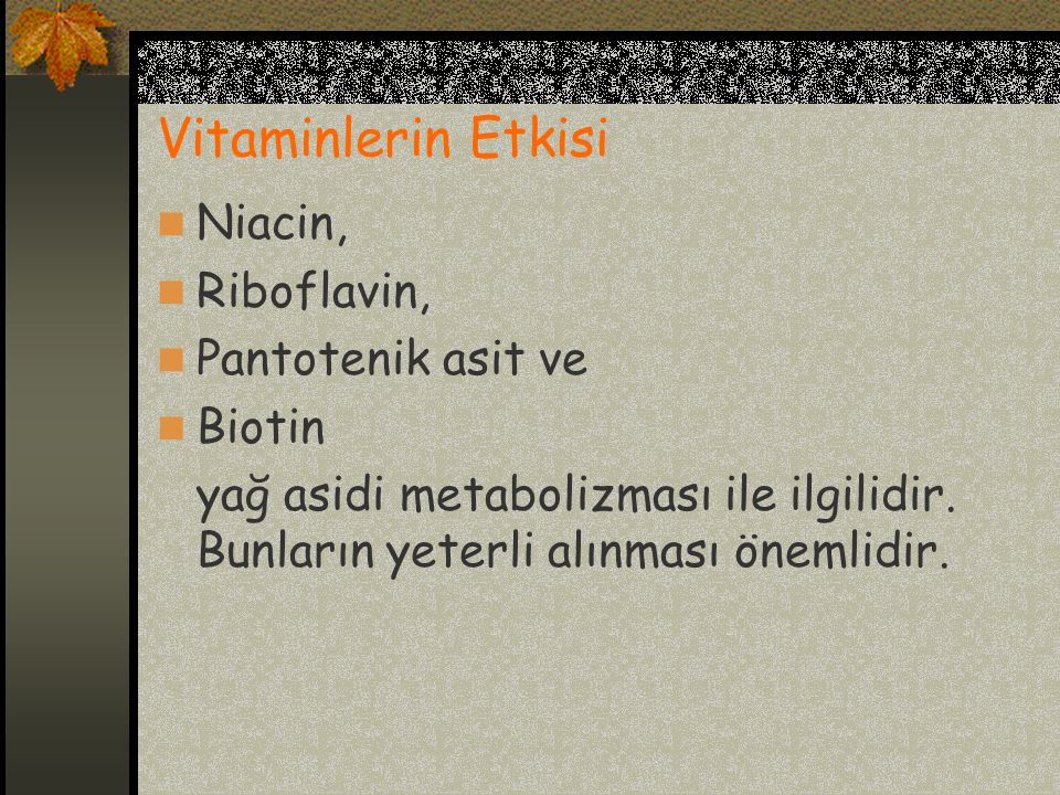 Vitaminlerin Etkisi Niacin, Riboflavin, Pantotenik asit ve Biotin