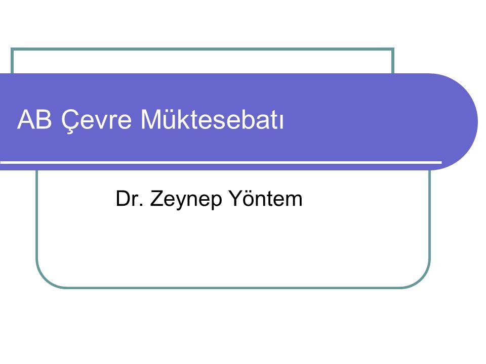AB Çevre Müktesebatı Dr. Zeynep Yöntem