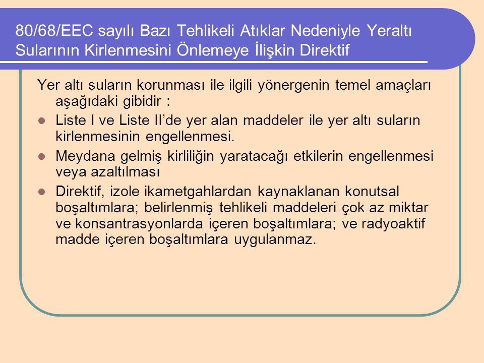 80/68/EEC sayılı Bazı Tehlikeli Atıklar Nedeniyle Yeraltı Sularının Kirlenmesini Önlemeye İlişkin Direktif