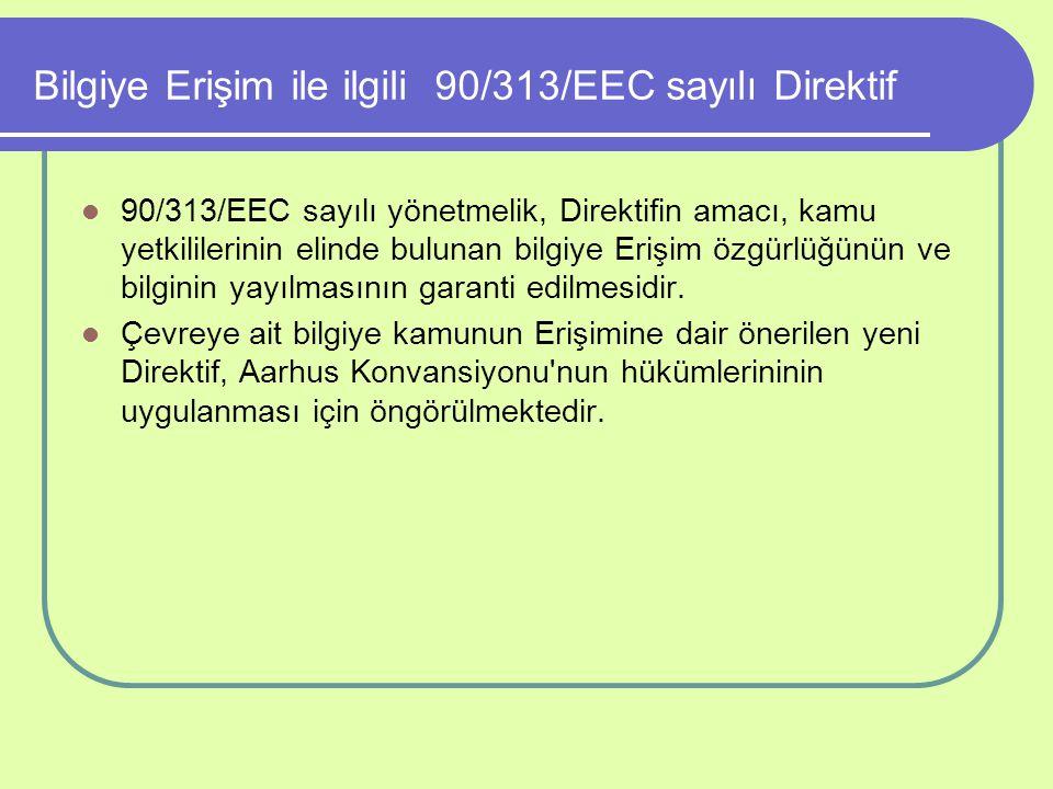 Bilgiye Erişim ile ilgili 90/313/EEC sayılı Direktif