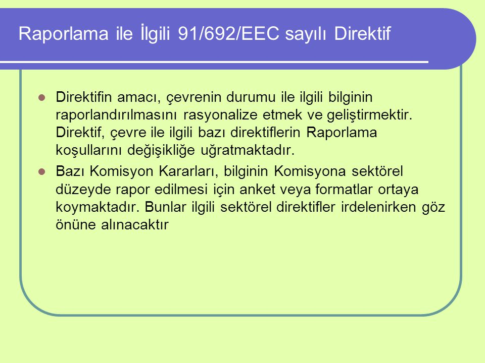 Raporlama ile İlgili 91/692/EEC sayılı Direktif