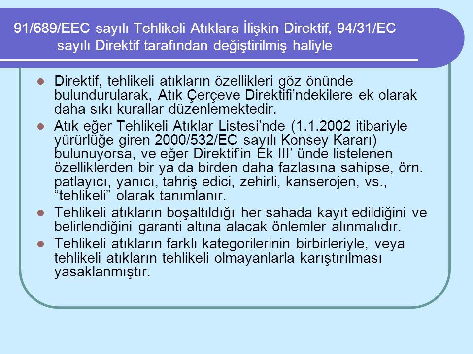 91/689/EEC sayılı Tehlikeli Atıklara İlişkin Direktif, 94/31/EC sayılı Direktif tarafından değiştirilmiş haliyle