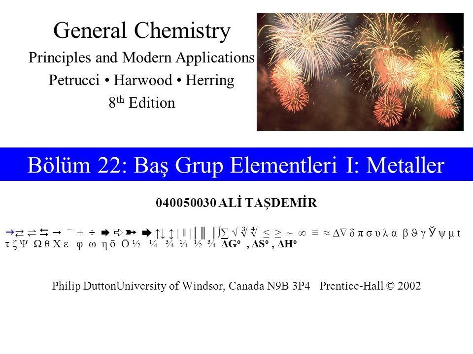 Bölüm 22: Baş Grup Elementleri I: Metaller