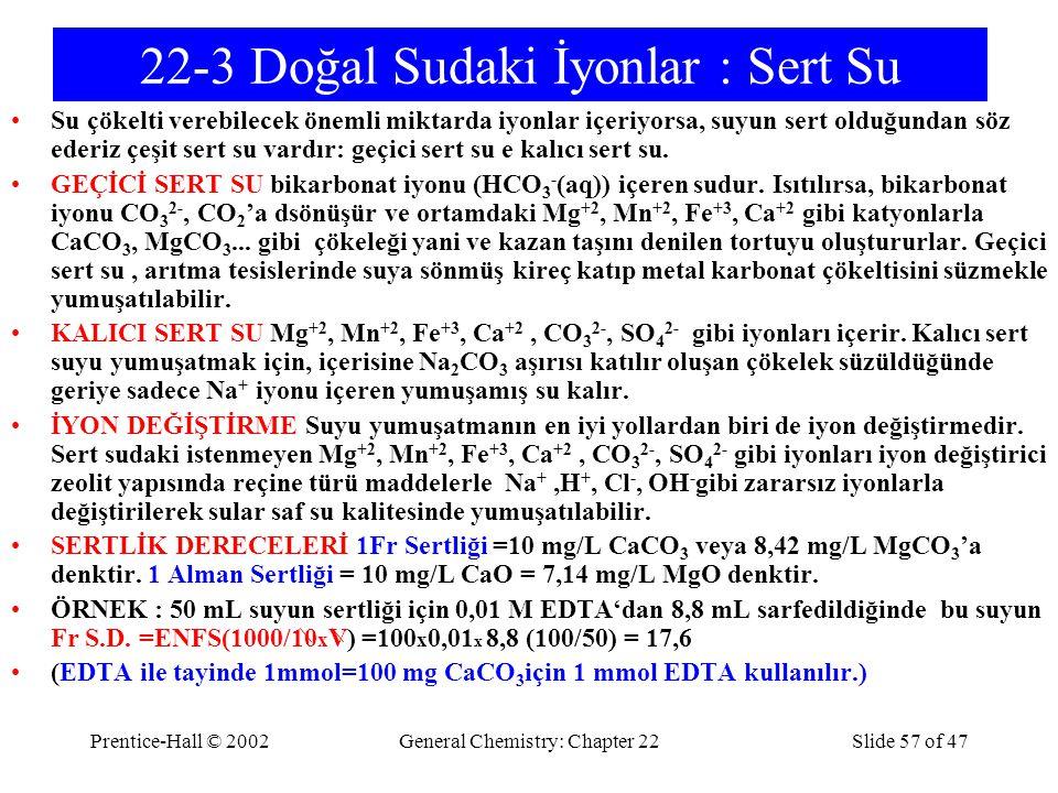 22-3 Doğal Sudaki İyonlar : Sert Su