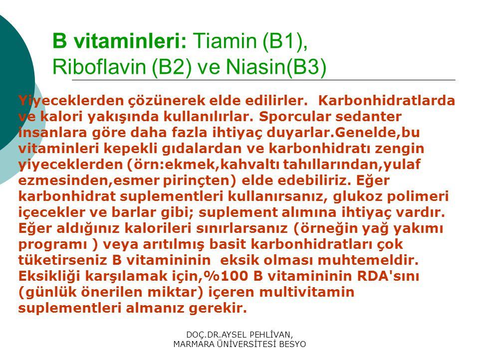 B vitaminleri: Tiamin (B1), Riboflavin (B2) ve Niasin(B3)