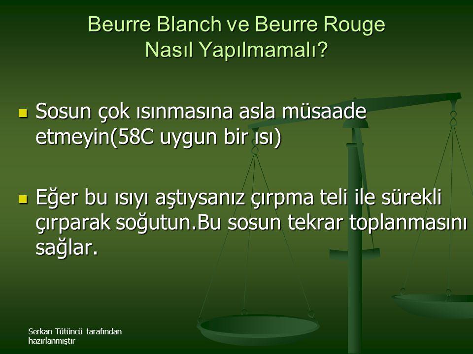 Beurre Blanch ve Beurre Rouge Nasıl Yapılmamalı