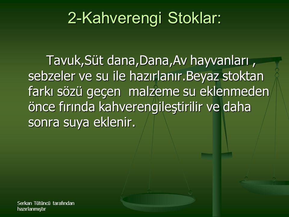 2-Kahverengi Stoklar: