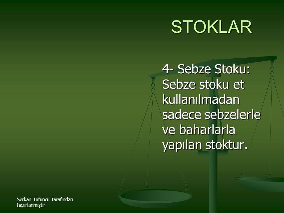 STOKLAR 4- Sebze Stoku: Sebze stoku et kullanılmadan sadece sebzelerle ve baharlarla yapılan stoktur.