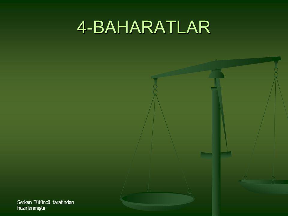 4-BAHARATLAR Serkan Tütüncü tarafından hazırlanmıştır