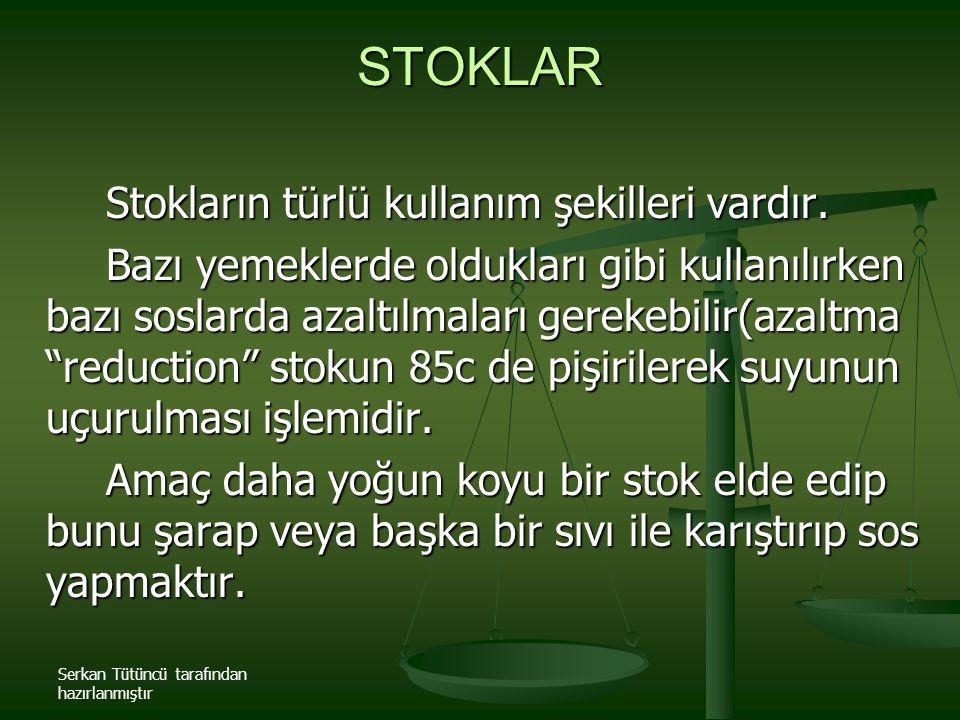 STOKLAR Stokların türlü kullanım şekilleri vardır.