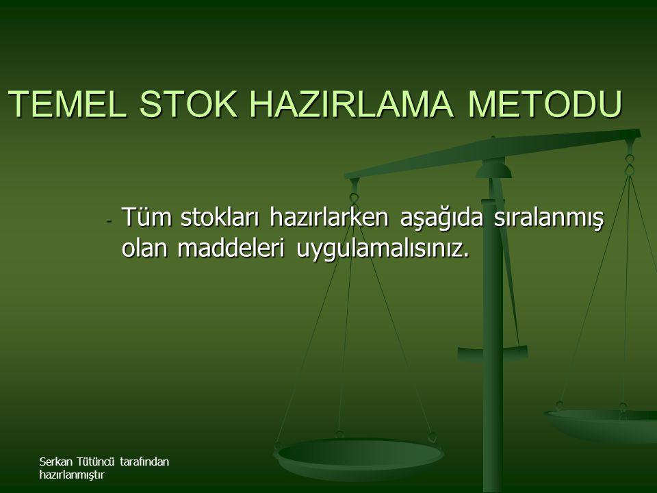 TEMEL STOK HAZIRLAMA METODU