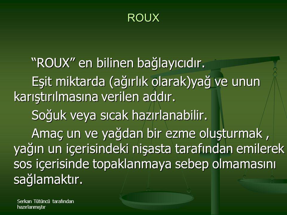 ROUX en bilinen bağlayıcıdır.