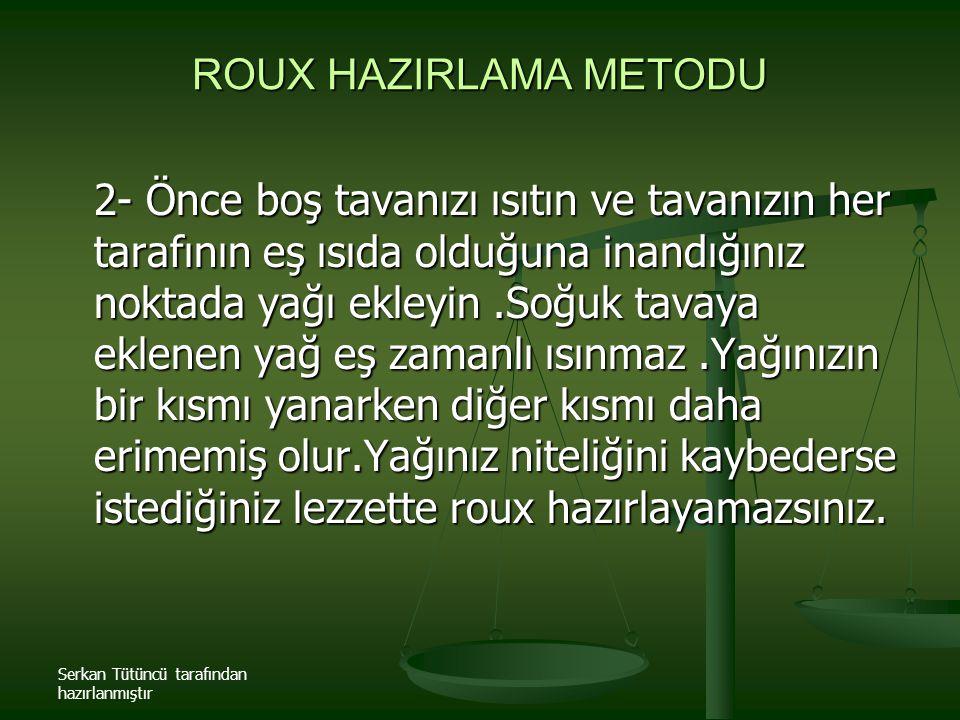 ROUX HAZIRLAMA METODU